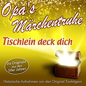 Tischlein deck dich (Opa's Märchentruhe) Hörbuch