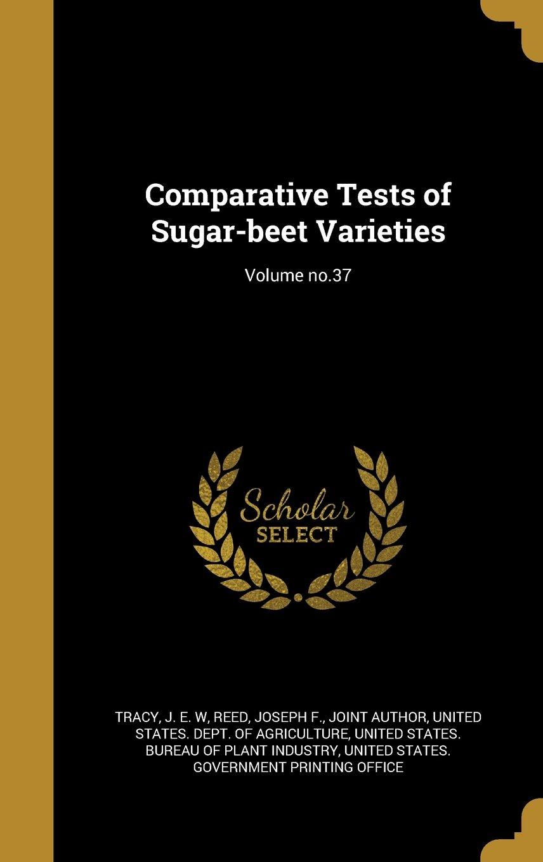 Comparative Tests of Sugar-Beet Varieties; Volume No.37 pdf epub