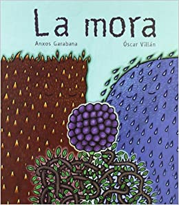 La mora (libros para soñar): Amazon.es: Anxos Garabana ...