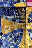 Christianity in the Later Roman Empire AD 284-476 : A Sourcebook, Gwynn, David M., 144110626X
