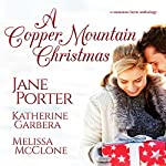 The Cowboys of Copper Mountain: A Christmas Collection | Jane Porter,Melissa McClone,Katherine Garbera