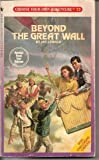 Beyond the Great Wall (Choose Your Own Adventure, No 73)