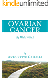 OVARIAN CANCER My Walk With It