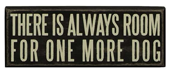 "Primitives by Kathy Classic Box Sign 8"" x 3"" There is Always Room for One More Dog"