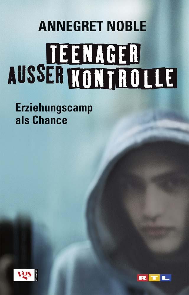 Teenager außer Kontrolle: Erziehungscamp als Chance