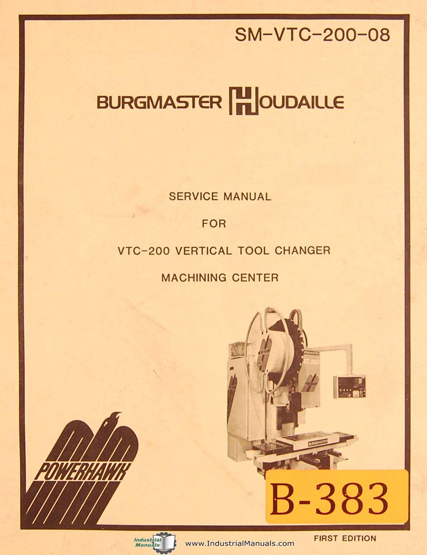 Burgmaster Houdaille VTC-200, Vetical Tool Changer Machine Center, Service  Manual: Burgmaster: Amazon.com: Books