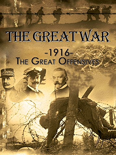 (The Great War - 1916: The Great Offensives)