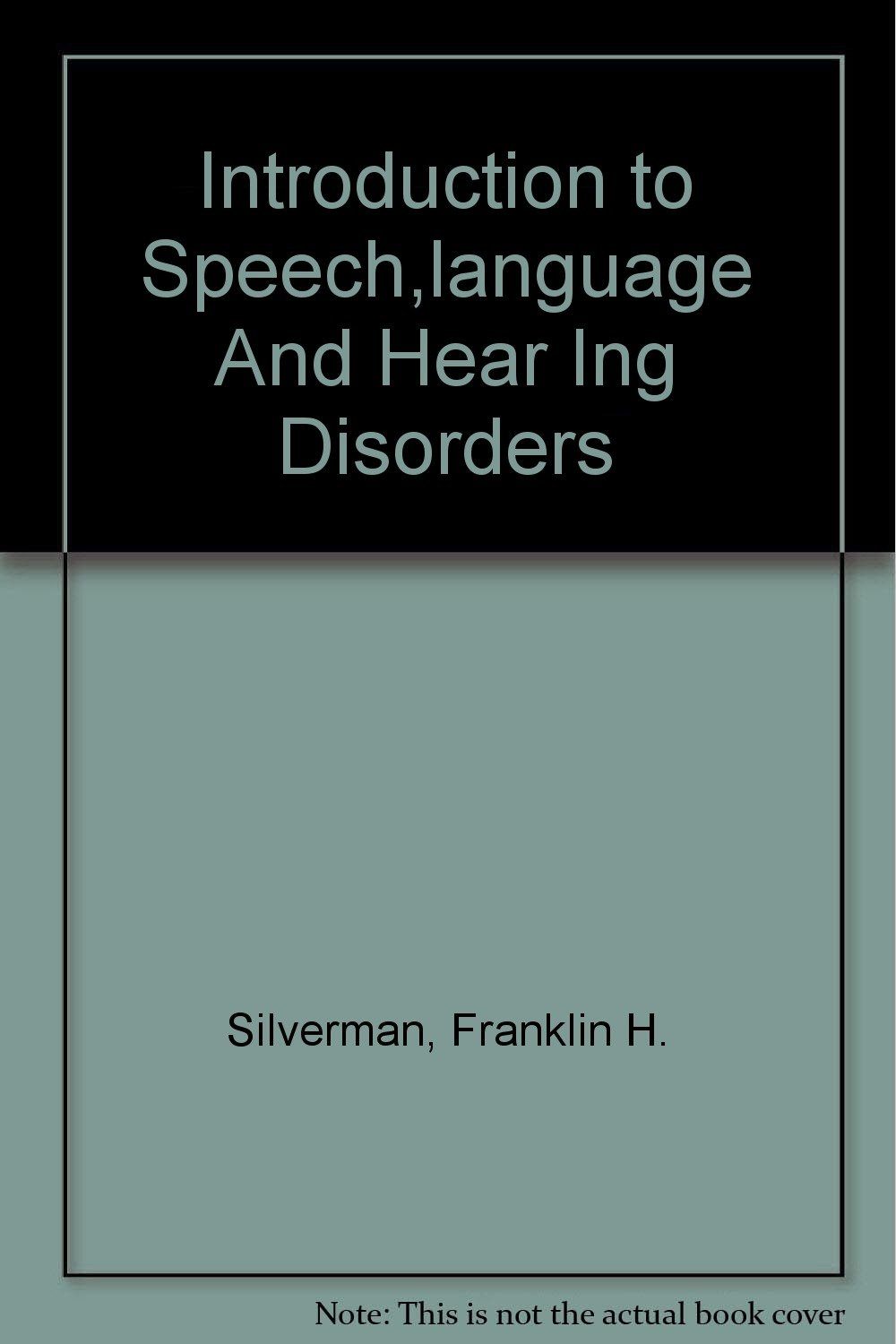 Introduction to Speech,language And Hear Ing Disorders PDF