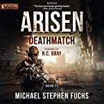 Deathmatch: Arisen, Book 11 | Michael Stephen Fuchs