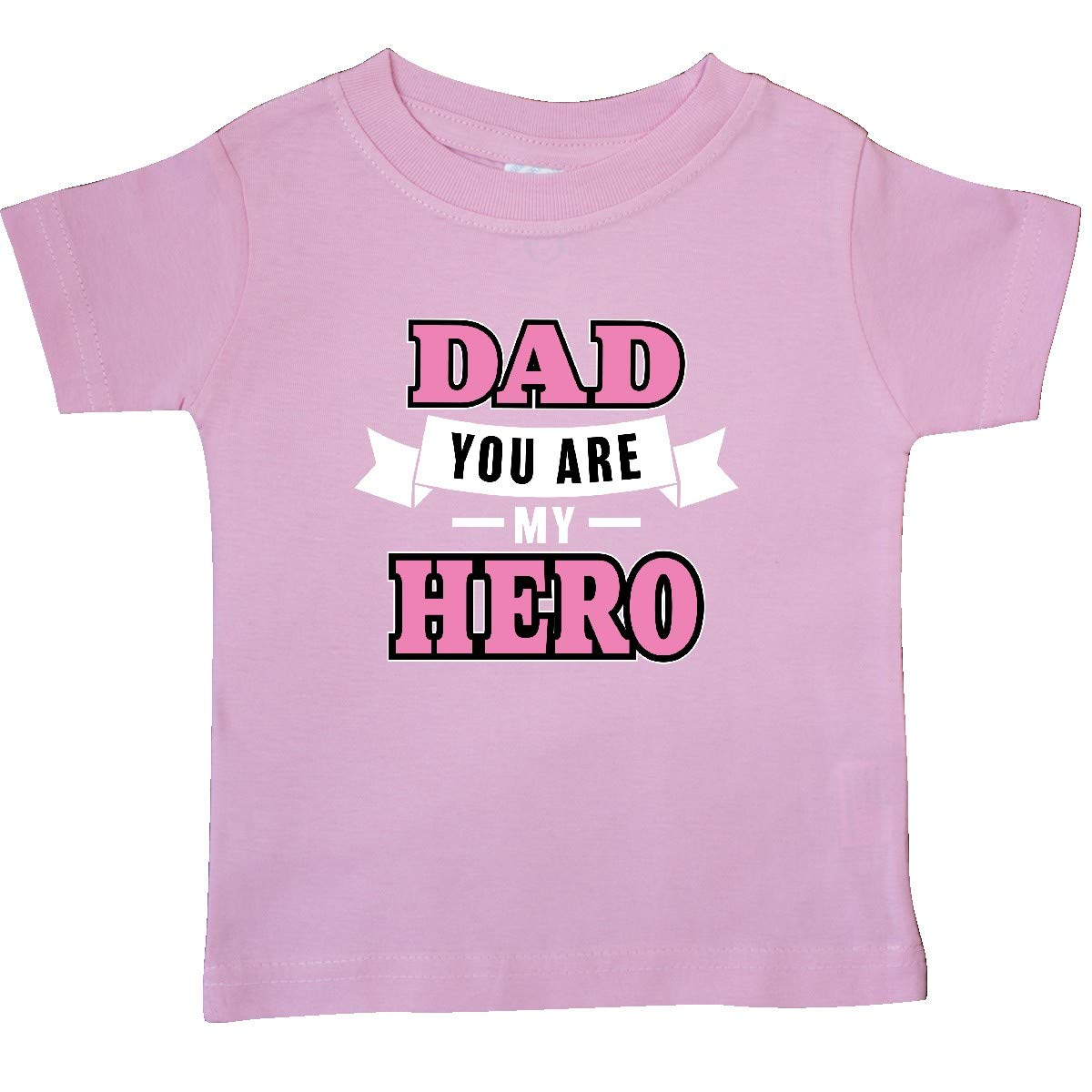 inktastic Dad You are My Hero in Pink Text Baby T-Shirt