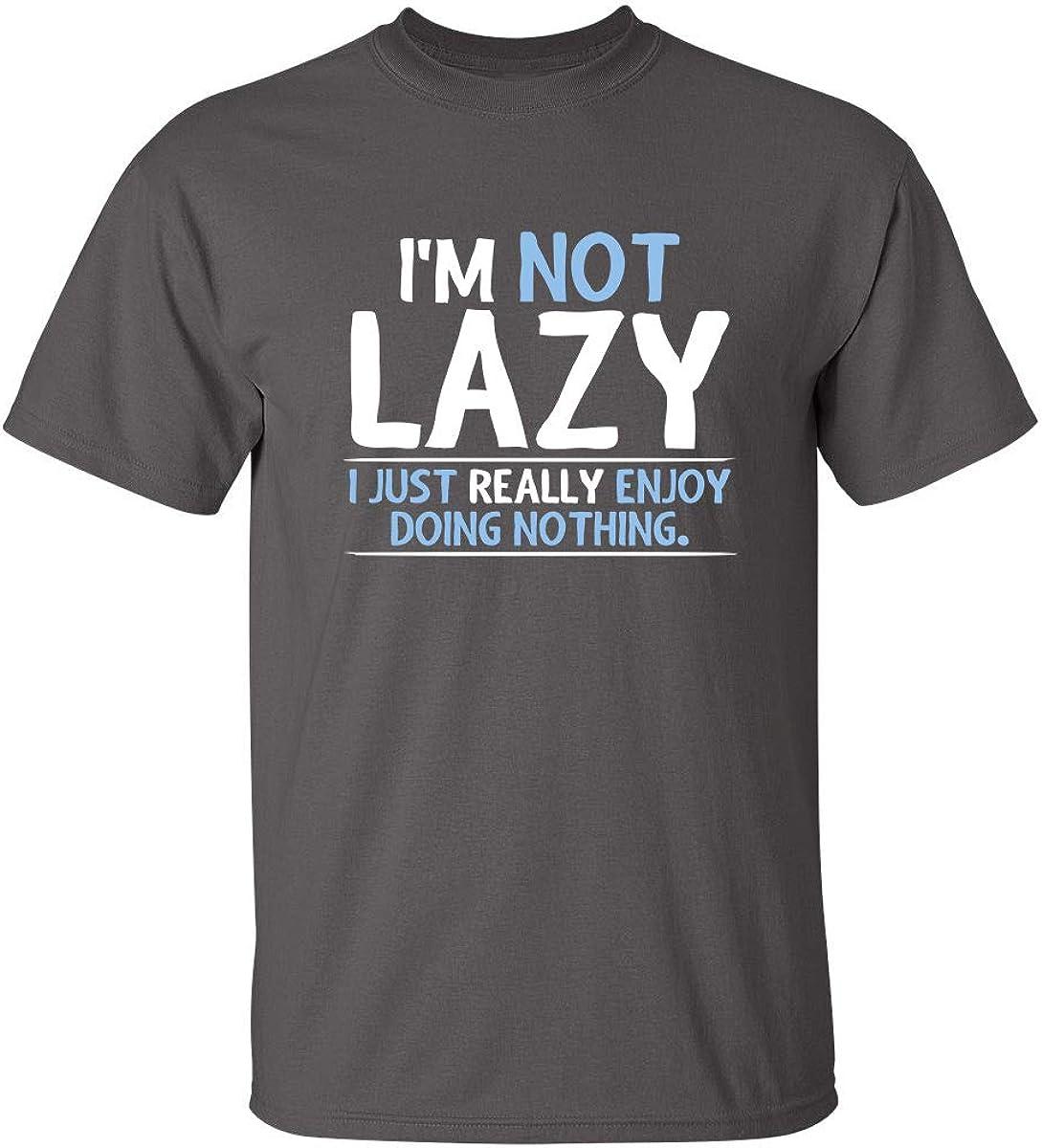 Not Lazy Enjoy Doing Nothing Graphic Novelty Sarcastic Funny T Shirt