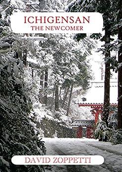 Ichigensan - The Newcomer by [Zoppetti, David]