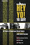 img - for Hey Yo! Yo Soy! 40 Years of Nuyorican Street Poetry, A Bilingual Edition (Nuyorican World) book / textbook / text book