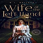 Wife of the Left Hand: Sugar Hill, Book 1 | M.L. Bullock