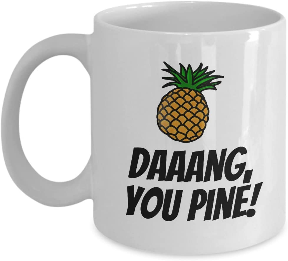 Funny Love Mug - Foodie Mug - Food Pun - Valentine's Day - Anniversary or Birthday - Daaang, You Pine - Pineapple