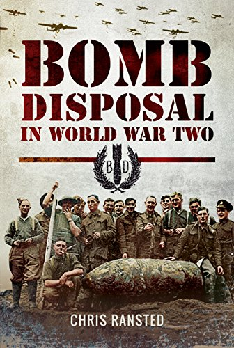 Bomb Disposal in World War Two (The National Archives)