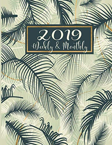 2019 Weekly And Monthly: Planner And Organizer | A Year | 12 Month | Fern Leaves January 2019 to December 2019 Calendar (Tropical ()
