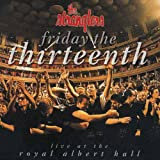 Friday The 13th\Live At The Royal Al Bert Hall