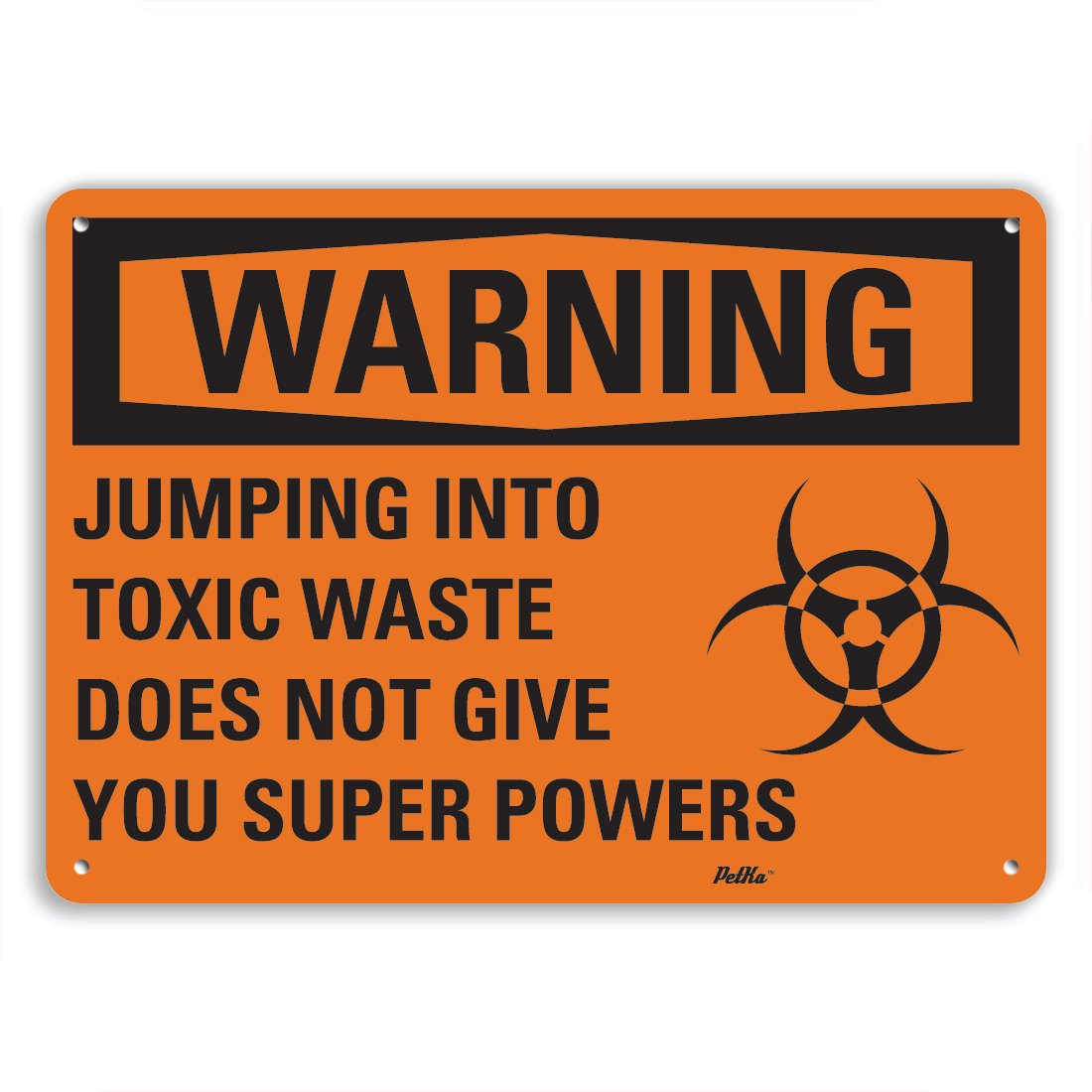 PetKa Signs and Graphics PKFO-0062-NA_14x10 Jumping into Toxic Waste does not give you super powers Aluminum Sign, 14'' x 10''
