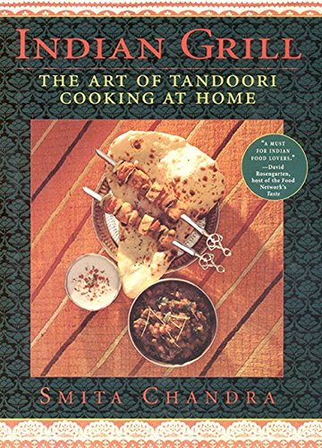 Indian Grill: The Art Of Tandoori Cooking at Home