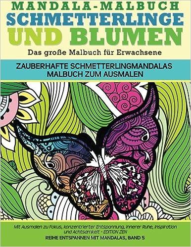 Mandala Malbuch Schmetterlinge Und Blumen Das Grosse Malbuch Fuer