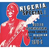 Nigeria Special: Modern Highlife Afro-Sounds