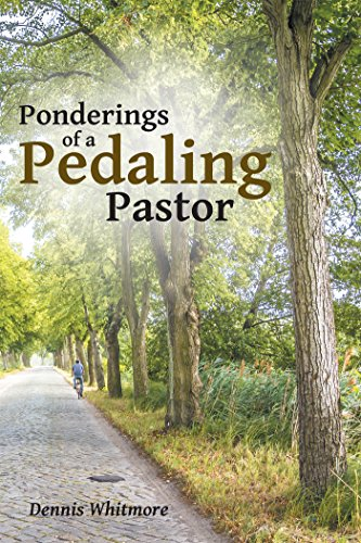 Ponderings of a Pedaling Pastor by [Whitmore, Dennis]