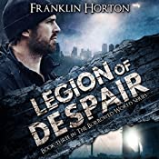 Legion of Despair: Book Three in The Borrowed World Series | Franklin Horton