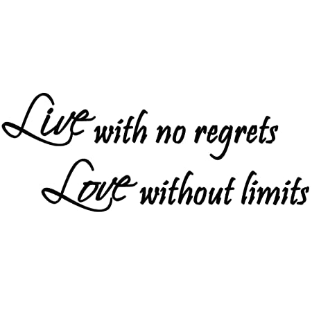 Live With No Regrets Love Without Limits Inspirational Wall Quote