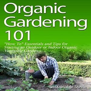 Organic Gardening 101 Audiobook