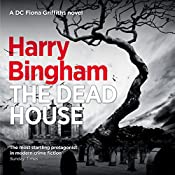 The Dead House: Fiona Griffiths Crime Thriller, Book 5 | Harry Bingham