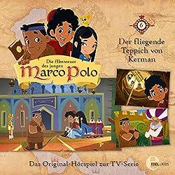 Der fliegende Teppich von Kerman (Die Abenteuer des jungen Marco Polo 6)