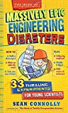 img - for The Book of Massively Epic Engineering Disasters: 33 Thrilling Experiments Based on History's Greatest Blunders (Irresponsible Science) book / textbook / text book