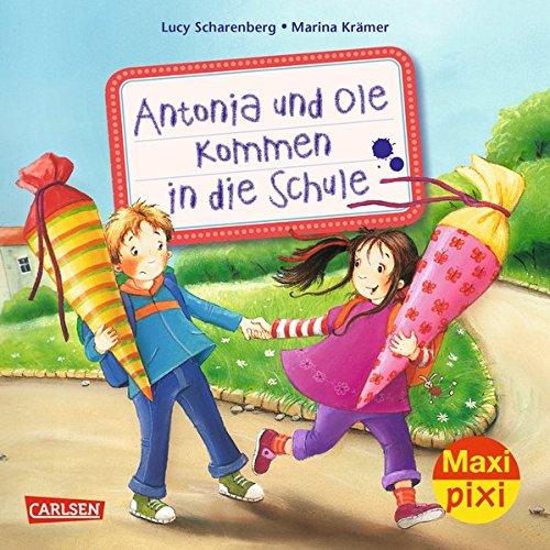 Maxi Pixi 177: Antonia und Ole kommen in die Schule