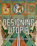 img - for Designing Utopia: John Hargrave and the Kibbo Kift by Ross Cathy and Benne (2015-11-30) book / textbook / text book