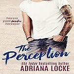 The Perception: The Exception Series, Book 3 | Adriana Locke