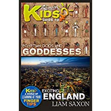 A Smart Kids Guide To EGYPTIAN GODS & GODDESSES AND EXCITING ENGLAND: A World Of Learning At Your Fingertips