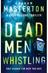 Dead Men Whistling: Only Silence Can Keep You Safe (Katie Maguire) Paperback