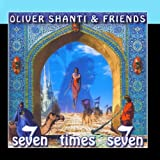Seven Times Seven by Oliver Shanti & FriendsWhen sold by Amazon.com, this product will be manufactured on demand using CD-R recordable media. Amazon.com's standard return policy will apply.