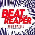 Beat the Reaper: A Novel Audiobook by Josh Bazell Narrated by Robert Petkoff