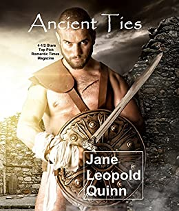 Ancient Ties: A Time Travel Romance by [Quinn, Jane Leopold]