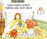 img - for God Cares When Things are Not Okay: Three Stories for Children Based on Favorite Bible Verse (Talking with God Series) book / textbook / text book