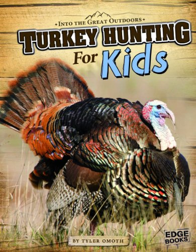 - Turkey Hunting for Kids (Into the Great Outdoors)