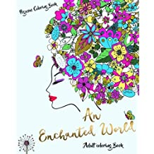 Adult Coloring Books: An Enchanted World