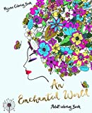 Adult Coloring Books: An Enchanted World (coloring book, stress relief, stress free colorings. magical world)