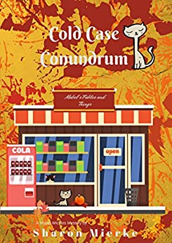Cold Case Conundrum (A Mabel Wickles mystery Book 3) by [Mierke, Sharon]