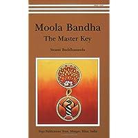 Satyananda, S: Moola Banda: the Master Key