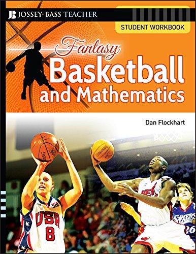 Fantasy Basketball and Mathematics: Student Workbook Paperback – Student Edition, March 6, 2007 Dan Flockhart Jossey-Bass 0787994499 Fantasy Sports