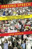 Freeing Speech: The Constitutional War over National Security, John Denvir, 0814744354