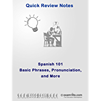 Spanish 101: Basic Phrases, Pronunciation and More (Quick Review Notes) (Spanish Edition)